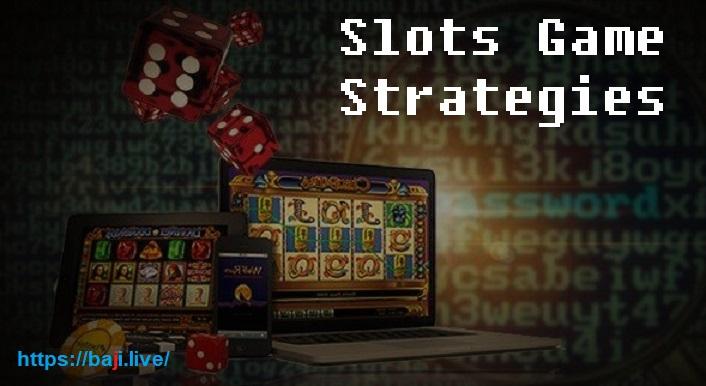 Slots Game Strategies