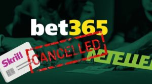 Skrill and Neteller are restricted by Bet365 for new accounts
